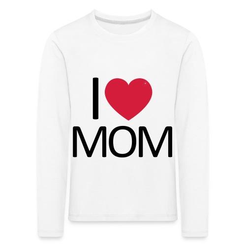 I love Mom - Kinder Premium Langarmshirt