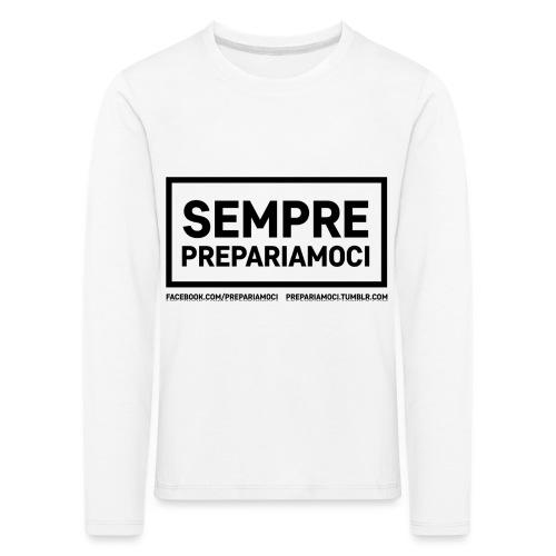 Sempre Prepariamoci - Maglietta Premium a manica lunga per bambini