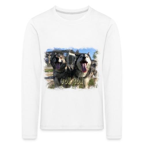Voll toll - Kinder Premium Langarmshirt