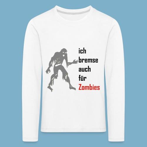 ich bremse auch für Zombies - Kinder Premium Langarmshirt