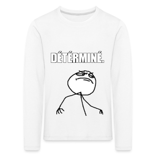 DÉTÉRMINÉ. - T-shirt manches longues Premium Enfant