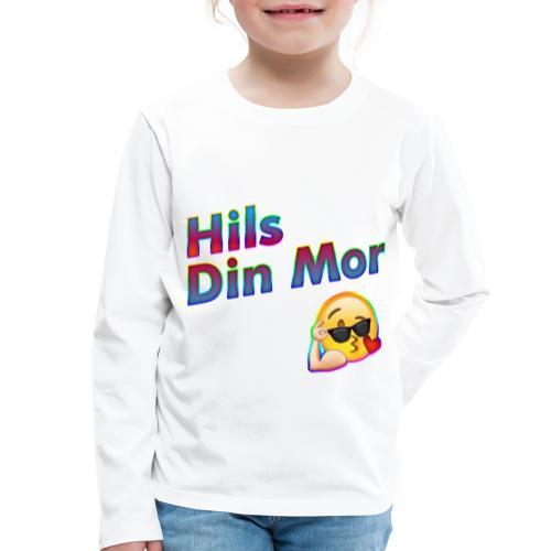 Hils Din Mor - Børne premium T-shirt med lange ærmer