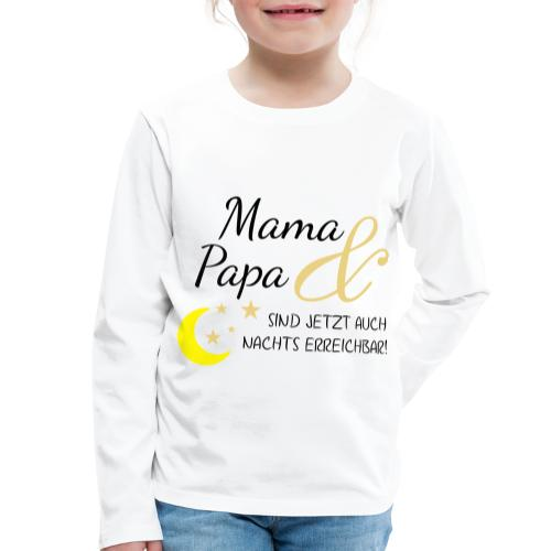 mama papa nachs erreichbar 01 - Kinder Premium Langarmshirt