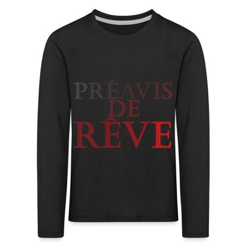 préavis de rêve (rouge) - T-shirt manches longues Premium Enfant