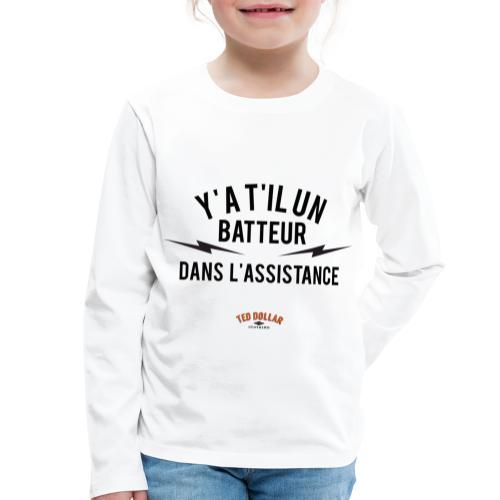 Y'a t'il un batteur dans l'assistance - T-shirt manches longues Premium Enfant