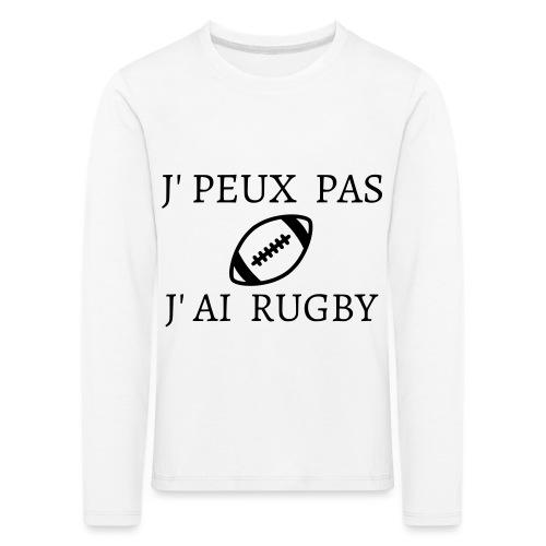 J'peux pas J'ai rugby - T-shirt manches longues Premium Enfant