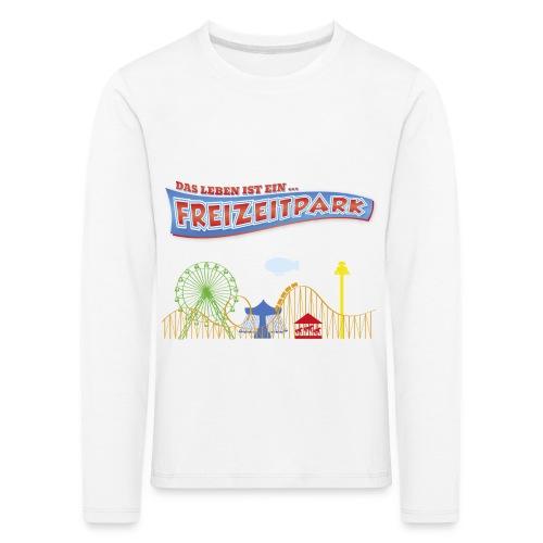 Das Leben ist ein Freizeitpark - Kinder Premium Langarmshirt
