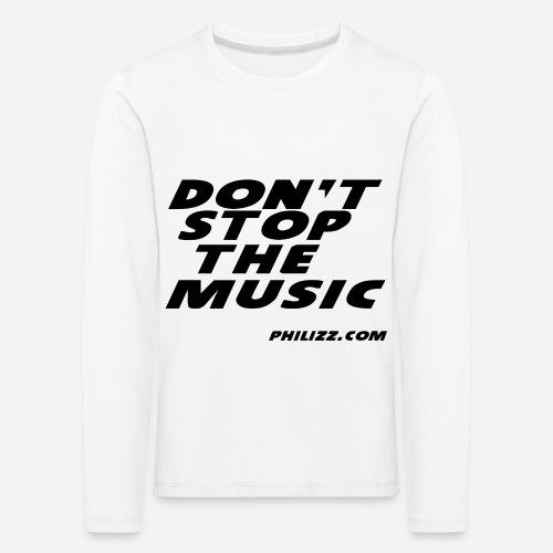 dontstopthemusic - Kids' Premium Longsleeve Shirt