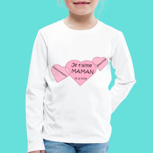 Je t'aime Maman - T-shirt manches longues Premium Enfant