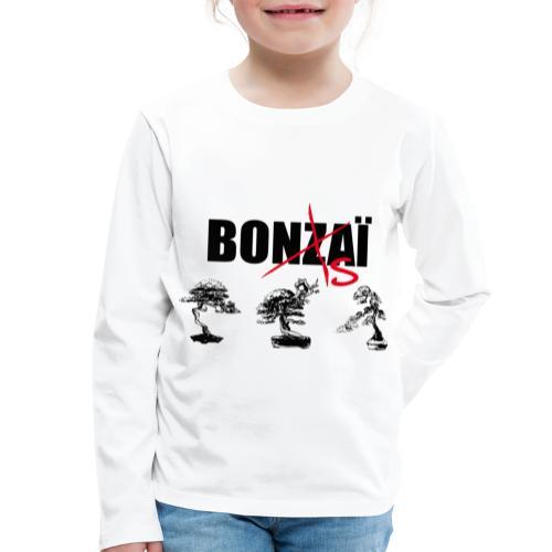 Bonsaï sans Z - T-shirt manches longues Premium Enfant