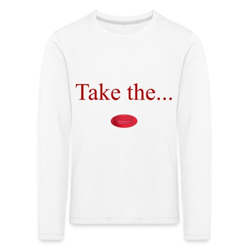 Take The Red Pill - Kids' Premium Longsleeve Shirt