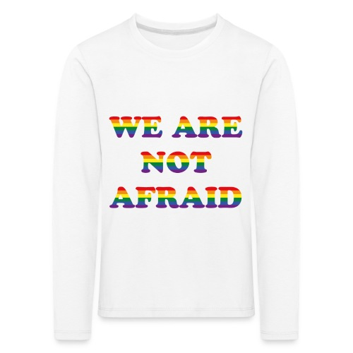 We are not afraid - Kids' Premium Longsleeve Shirt