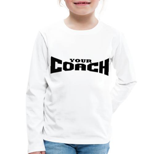 YOUR COACH by Florian VIRIOT - T-shirt manches longues Premium Enfant
