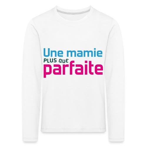 Uen mamie plus que parfaite - T-shirt manches longues Premium Enfant