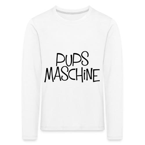 PupsMaschine - Kinder Premium Langarmshirt