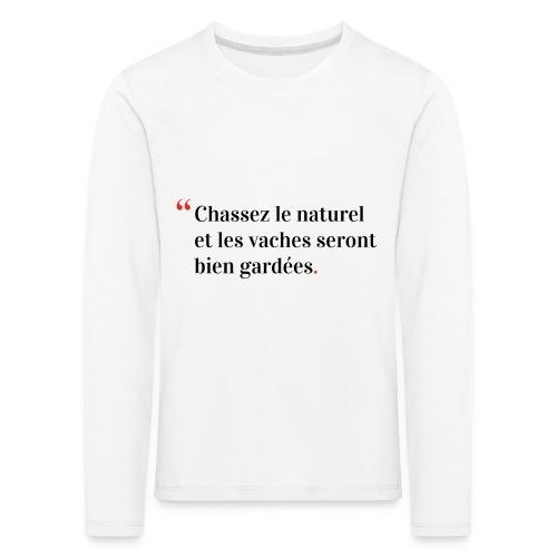 Chassez le naturel - T-shirt manches longues Premium Enfant