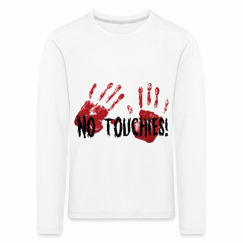 No Touchies 2 Bloody Hands Behind Black Text - Kids' Premium Longsleeve Shirt