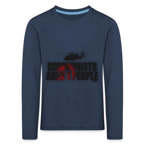 Communists aren't People - Kids' Premium Longsleeve Shirt