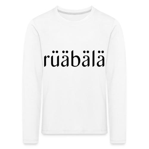 rüäbäla - Kinder Premium Langarmshirt