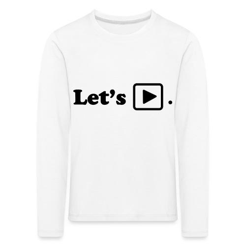 Let's play. - T-shirt manches longues Premium Enfant