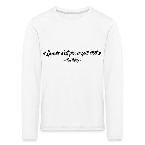 L'avenir n'est plus ce qu'il était - T-shirt manches longues Premium Enfant