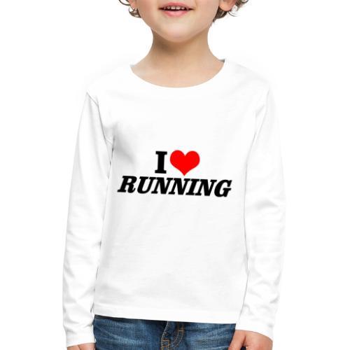 I love running - Kinder Premium Langarmshirt