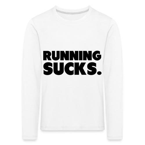 Running Sucks - Lasten premium pitkähihainen t-paita