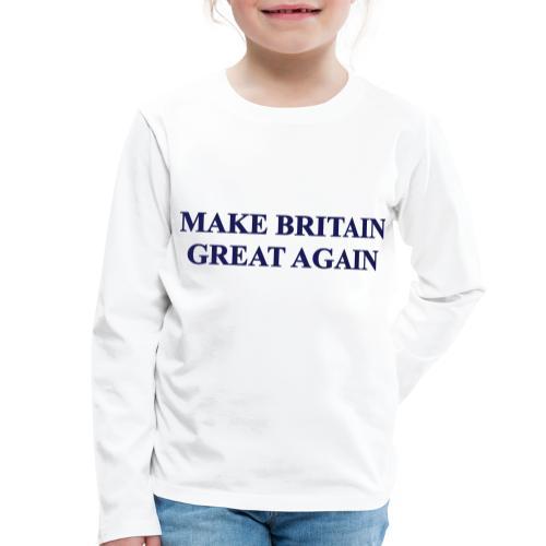 MAKE BRITAIN GREAT AGAIN - Kids' Premium Longsleeve Shirt