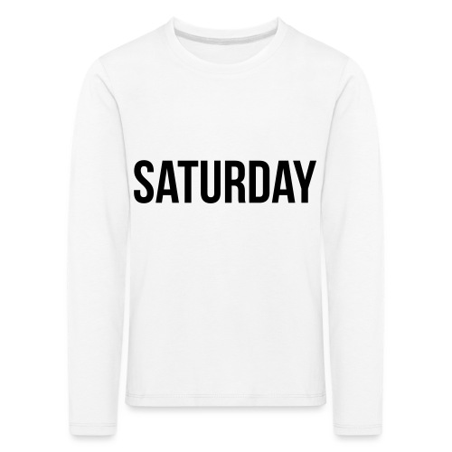 Saturday - Kids' Premium Longsleeve Shirt