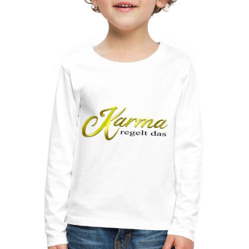Karma regelt das Gold - Kinder Premium Langarmshirt