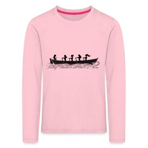 pretty maids all in a row - Kids' Premium Longsleeve Shirt