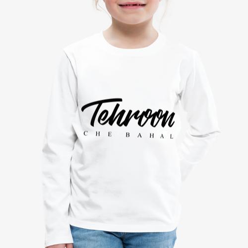 Tehroon Che Bahal - Kinder Premium Langarmshirt