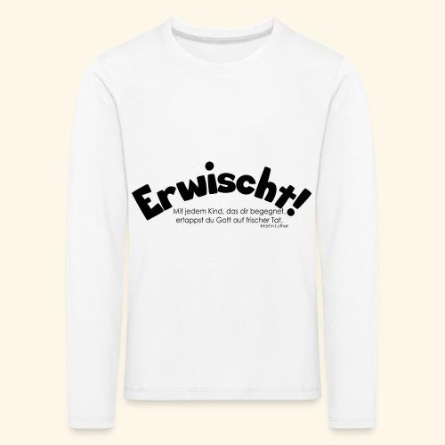 Erwischt! - Kinder Premium Langarmshirt