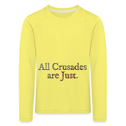 All Crusades Are Just. Alt.2 - Kids' Premium Longsleeve Shirt