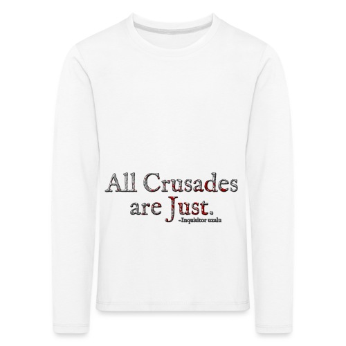 All Crusades Are Just. Alt.1 - Kids' Premium Longsleeve Shirt