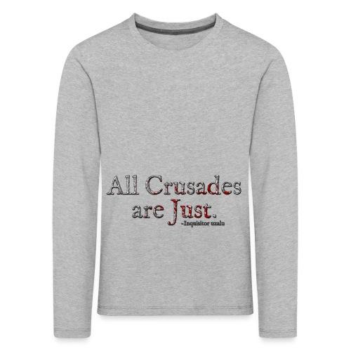 All Crusades Are Just. Alt.1 - Kids' Premium Longsleeve Shirt