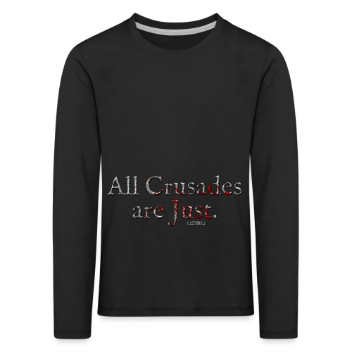 All Crusades Are Just. - Kids' Premium Longsleeve Shirt
