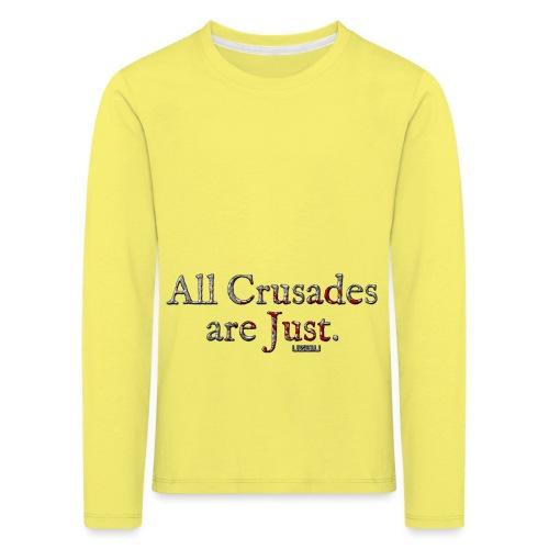 All Crusades Are Just. - Kids' Premium Longsleeve Shirt