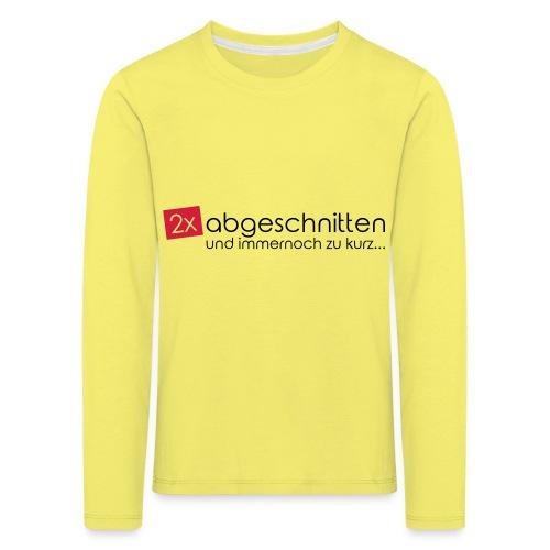 2x abgeschnitten... - Kinder Premium Langarmshirt