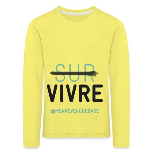 Vivre plutôt que survivre ! - T-shirt manches longues Premium Enfant