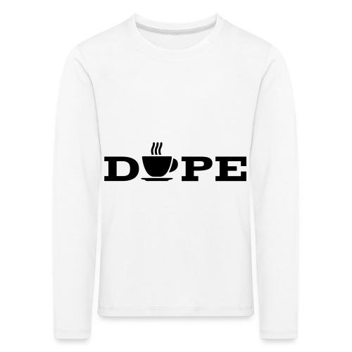 Dope Letter - Kids' Premium Longsleeve Shirt
