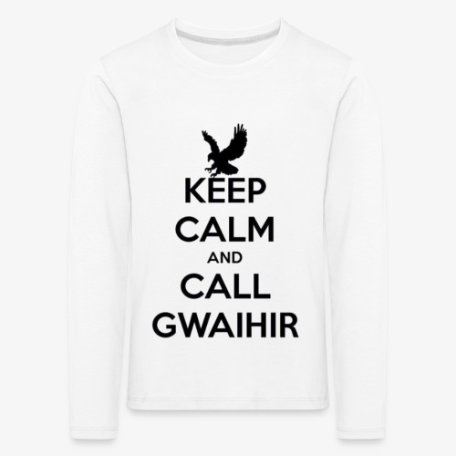 Keep Calm And Call Gwaihir - Kids' Premium Longsleeve Shirt