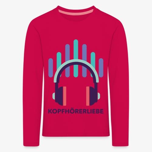 kopfhörerliebe - Kinder Premium Langarmshirt