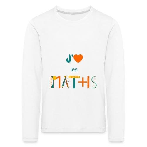 J'aime les MATHS - T-shirt manches longues Premium Enfant