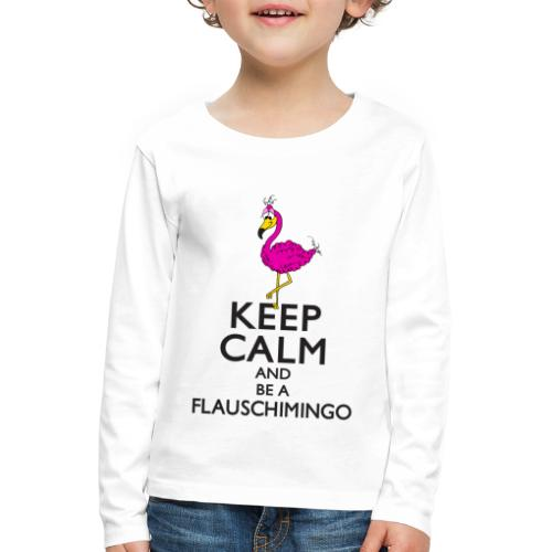 Keep calm and be a Flauschimingo - Kinder Premium Langarmshirt