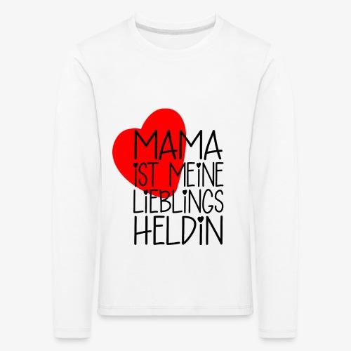 Mama Lieblings Heldin Geschenkidee - Kinder Premium Langarmshirt