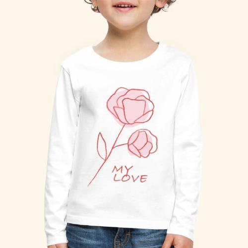 Rose My Love - Mon Amour - Saint valentin - T-shirt manches longues Premium Enfant