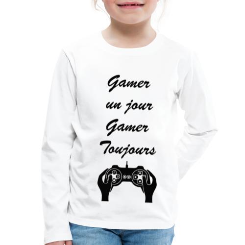 Gamer un jour, Gamer toujours - T-shirt manches longues Premium Enfant