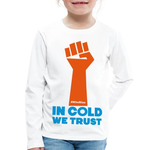 In Cold We Trust - Kids' Premium Longsleeve Shirt