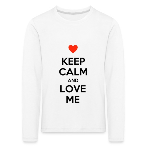 Keep calm and love me - Maglietta Premium a manica lunga per bambini